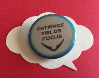 Patience yields focus pin | voltron button
