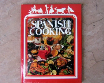 Spanish Cookbook, Spanish Cooking by Rose Cantrell, 1979 Vintage Cookbook