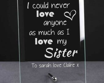 Personalised Engraved Glass Plaque for your Sister - Sister Gift, Birthday Gift, I Love My Sister, Thoughtful Sister Gifts