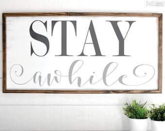 Stay Awhile Sign | FREE SHIPPING | Farmhouse Wood Sign | Shabby Chic Decor | 47x23