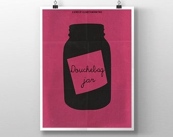 New Girl   Douchebag Jar Print