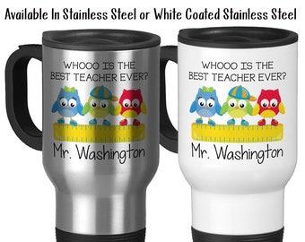Travel Mug, Personalized Teachers Name, Best Teacher Ever, Owls, Students, End Of School Gift, Teacher Mug, Stainless Steel 14 oz Gift Idea