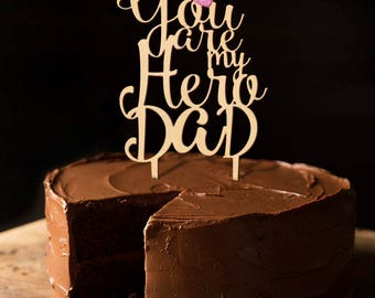 Cake Toppers  cake centerpieces you are my Hero Dad 11 x 7.4 Color Natural