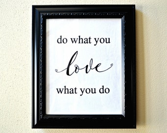 Do What You Love What You Do- inspirational quote unique framed fabric wall art decor sign in black frame included