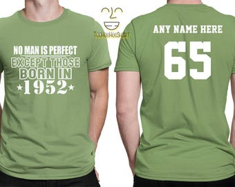 1952 No Man Is Perfect Except 65th Birthday Party Shirt, 65 years old shirt, Limited Edition 65 year old, 65th Birthday Party Tee Shirt
