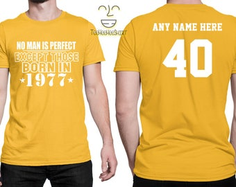 1977 No Man Is Perfect Except 40th Birthday Party Shirt, 40 years old shirt, Limited Edition 40 year old, 40th Birthday Party Tee Shirt