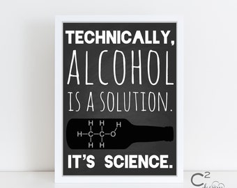 8x10 Technically, Alcohol is a Solution Sign