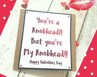 You're a K**b Head but You're my K**b Head Valentines Card