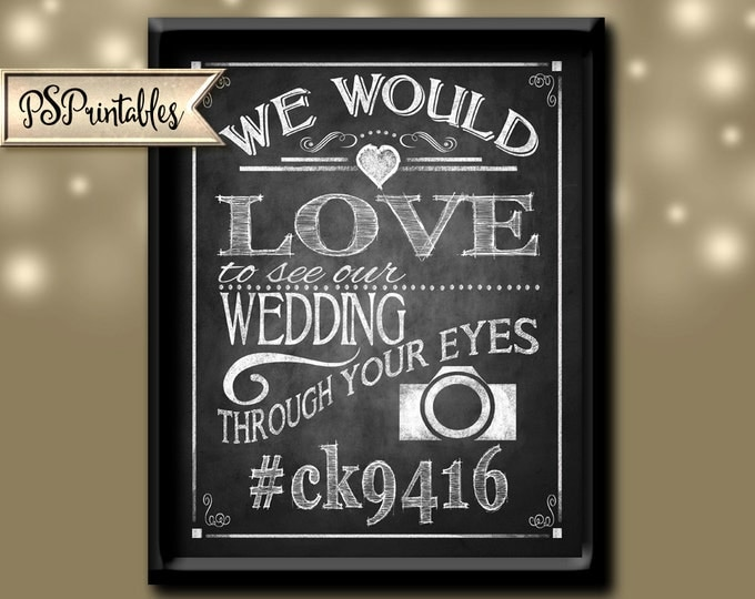 PERSONALIZED HASHTAG-we would love to see our wedding through your eyes-Printable Wedding Sign-DIY Digital download-Rustic Heart Chalkboard