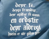 Way of Vikings A Viking Tshirt With The Words and Wisdom of Odinn in Hávamál of Asatru Snorra - Edda. This is Stanza 76 in Icelandic.