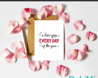 Valentine's Card - Anniversary - Romantic - Just Because - Greeting Card - Every Day of the Year!