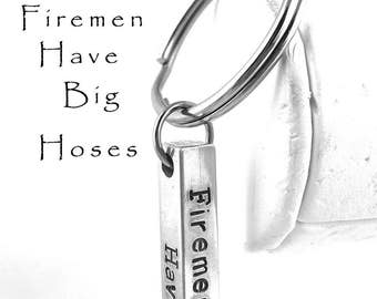 Stamped Aluminum Key Chain Firemen Have Big Hoses Gift For Fireman Aluminum Copper Brass Key Ring Personalized Inspirational Gifts Under 15
