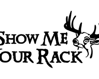 Show Me Your Rack Car Decal w/ Deer Head