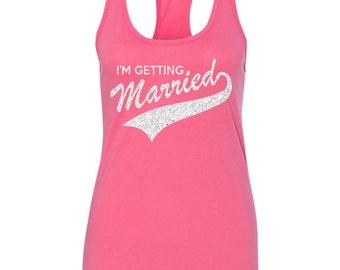 I'M GETTING MARRIED Bachelorette Tank