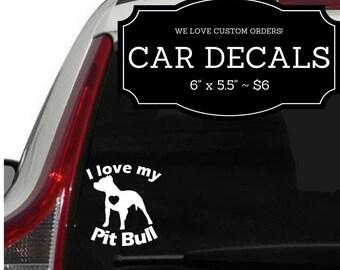 I love my Pit Bull ~ White Vinyl CAR DECAL