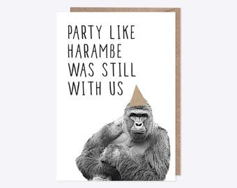 Party Like Harambe Was Still With Us | Birthday Card | Celebration Card | Harambe The Gorilla | Brown Recycled Party Hat
