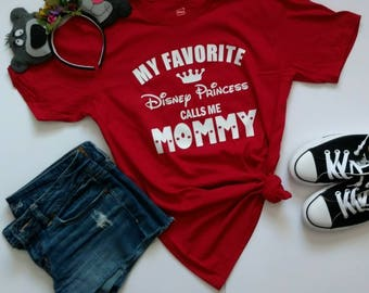 My Favorite Disney Princess or Prince Call Me Mommy; Mama Mouse Tee; Disney Trip; Disney World; Disneyland