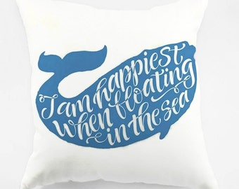 I Am Happiest When Floating In The Sea - Whale Pillow Cover