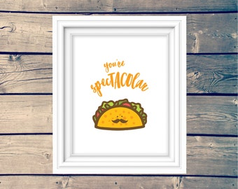TACO PRINTABLE Sign, You're SpecTACOlar, Kid's Mustache Taco Printable Art Poster, Spectacular Children's Play Kitchen Print, Playroom Sign