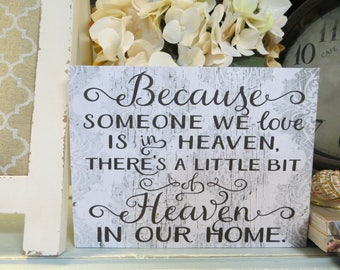 """Wood Sign, """"Because Someone We Love is In Heaven, There's a Little Bit of Heaven in Our Home"""", Remembrance Wood Sign"""