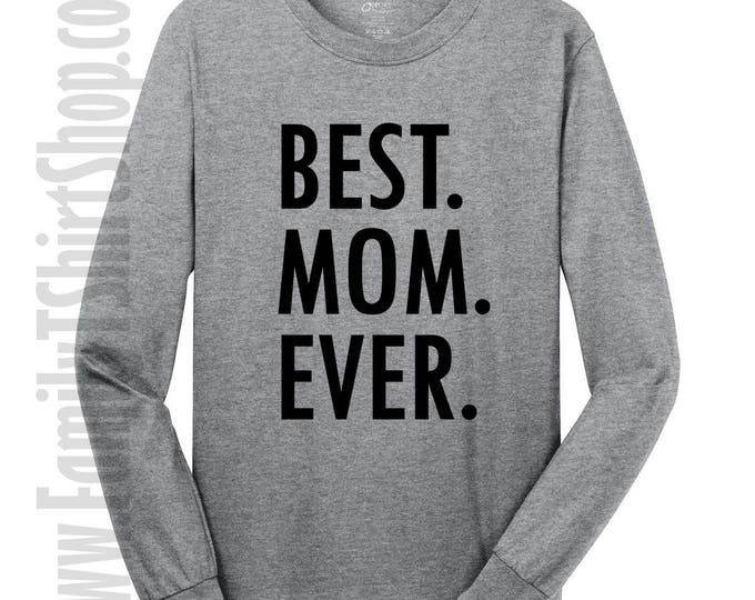 Best Mom Ever Long Sleeve T-shirt
