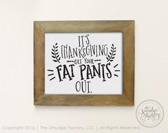 Thanksgiving Printable File, Fat Pants DIY Print, Hand Lettered DIY Print, Thanksgiving Wall Art, Thanksgiving Home Decor, Fall Decoration