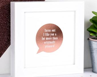 Framed Rose Gold Foil Love Print; 'Turns Out'; Engagement Gift; Anniversary Gift; Valentine Gift; I Love You; Love Gift; FFP005