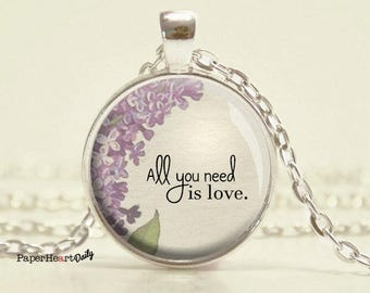All You Need is Love - Quote Necklace - Love Quote - Romantic Quote -  (B6660)