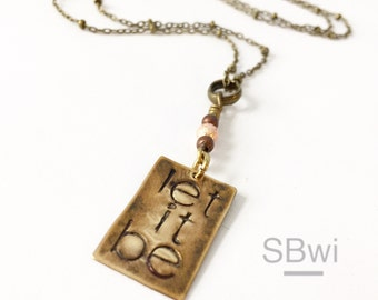 LET IT BE necklace. Hand stamped with copper details in bronze