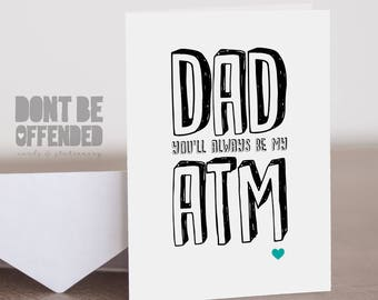 Dad You'll Always Be My ATM Funny Quirky Banter Joke Fathers Day Birthday Card