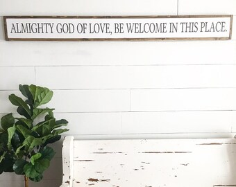 Almighty God of love | be welcome in this place | welcome home | house warming | custom wood sign | scripture sign | scripture quote