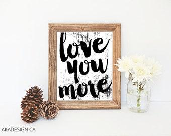 Love You More Digital Art Print