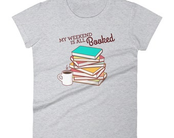 """Funny Book Lovers T-Shirt """"My Weekend is All Booked"""" - cute books tee, pun t-shirt, funny puns, bookworm gift, librarian gift, soft tee"""