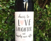 Wedding Wine Label Engagement Wine Label Cheers to Love Laughter & Happily Ever After Engagement Gift Wedding Gift Bridal Shower Favors