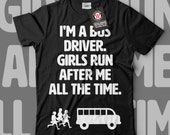 Handsome Bus Driver Girls Run Men Black White Grey Red Royal Blue Tshirt S5XL NEW  Wellcoda y3125
