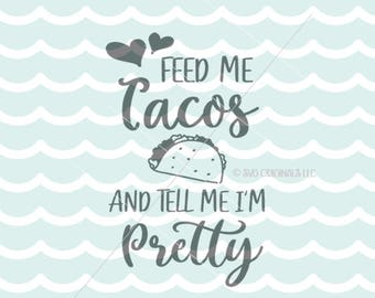 Tacos SVG Tacos SVG Cricut Explore & more. feed Me Tacos Pretty Tacos But First Taco Lover Mexican Food Fiesta SVG
