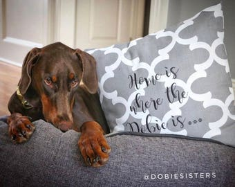 Home is Where the Dobie is Quatrefoil Throw Pillow || Accent Pillow Cover || Square Decorative Pillow by Three Spoiled Dogs