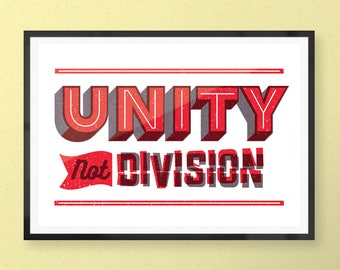 "Unity Not Division | 8""x10"" 2 Colour Screen Printed Typographic Art Print"