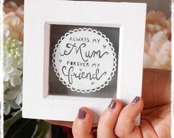 Always my Mum, Forever my Friend, Mothera Day Gift, Mum Papercut