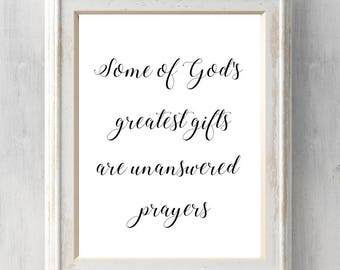Some of God's greatest gifts are unanswered prayers Print. Religious. God. Christian. Poster. Courage Wisdom. All Prints Buy 2 get 1.