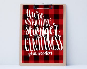 Gentleman Gentleness Strength Hand lettered art, print, typography gift, holiday present, home decor, card, mom sister friend dad brother