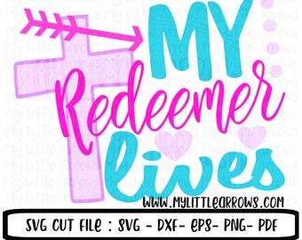 My redeemer lives svg - easter svg - christian svg - SVG, DXF, Eps, png Files -  religious easter svg - easter scripture svg - cute e