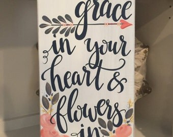 Grace in your heart Mumford & Sons Lyric Home Decor Wood Sign Hand Painted Song Lyric