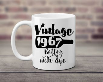50th Birthday. 1967. Coffee Mug.  Vintage.  Wine Lover.  Better with Age. Fiftieth.  50. Fifty. Unique Gift Idea.  Coffee Lover.