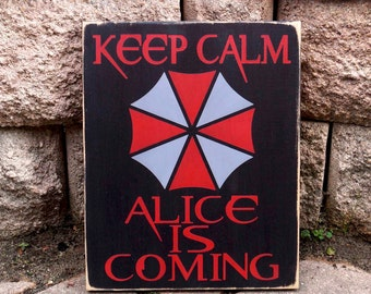 Resident Evil, Keep calm, Alice is coming, Raccoon City, Umbrella Corporation, Wood Sign