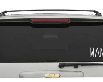 WANDER Vinyl Decal Sticker Choose your Color and Size