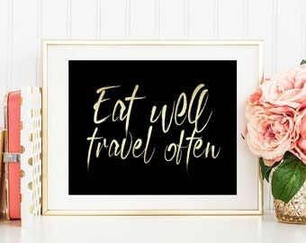 Eat Well Travel Often Printable Wall Art Travel Quote Faux Gold Foil Kitchen Decor Motivational Travel Print Black And Gold Travel Poster