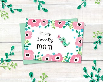 Printable Mother's Day Card, Birthday Card - to my lovely MOM -