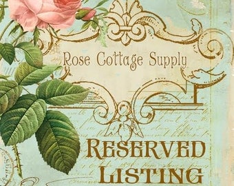 RESERVED for Janet -  RoseCottageSupply