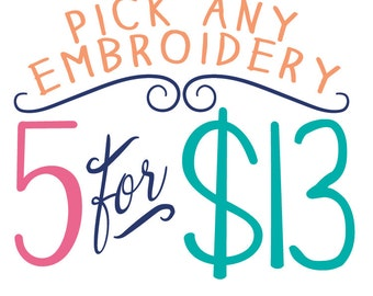 Pick any 5 Embroidery Designs - Your Choice Embroidery Grab Bag - Special Offer